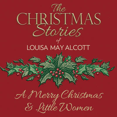 Merry Christmas, A/Little Women Audiobook, by Louisa May Alcott