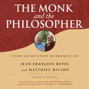 The Monk and the Philosopher: A Father and Son Discuss the Meaning of Life Audiobook, by Jean-François Revel, Matthieu Ricard