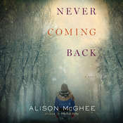 Never Coming Back Audiobook, by Alison McGhee