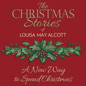 A New Way to Spend Christmas Audiobook, by Louisa May Alcott
