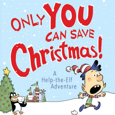 Only YOU Can Save Christmas!: A Help-the-Elf Adventure Audiobook, by Adam Wallace