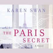 The Paris Secret: A Novel Audiobook, by Karen Swan