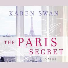 The Paris Secret: A Novel Audiobook, by Karen Swan
