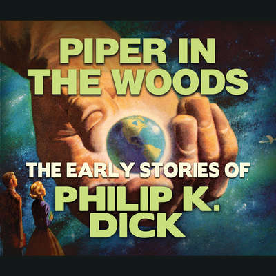 Piper In the Woods Audiobook, by Philip K. Dick