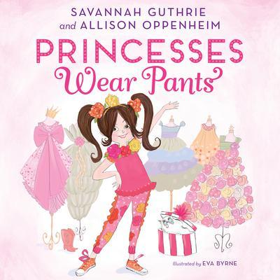 Princesses Wear Pants Audiobook, by Savannah Guthrie