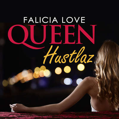 Queen Hustlaz Audiobook, by Falicia Love