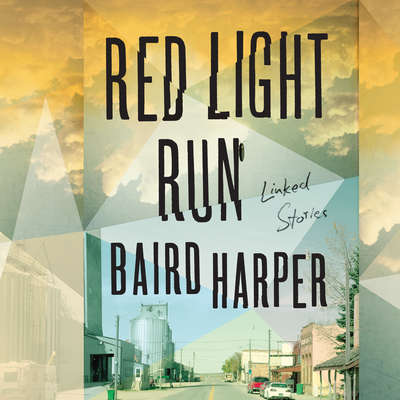 Red Light Run: Linked Stories Audiobook, by Baird Harper