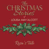 Rosas Tale Audiobook, by Louisa May Alcott