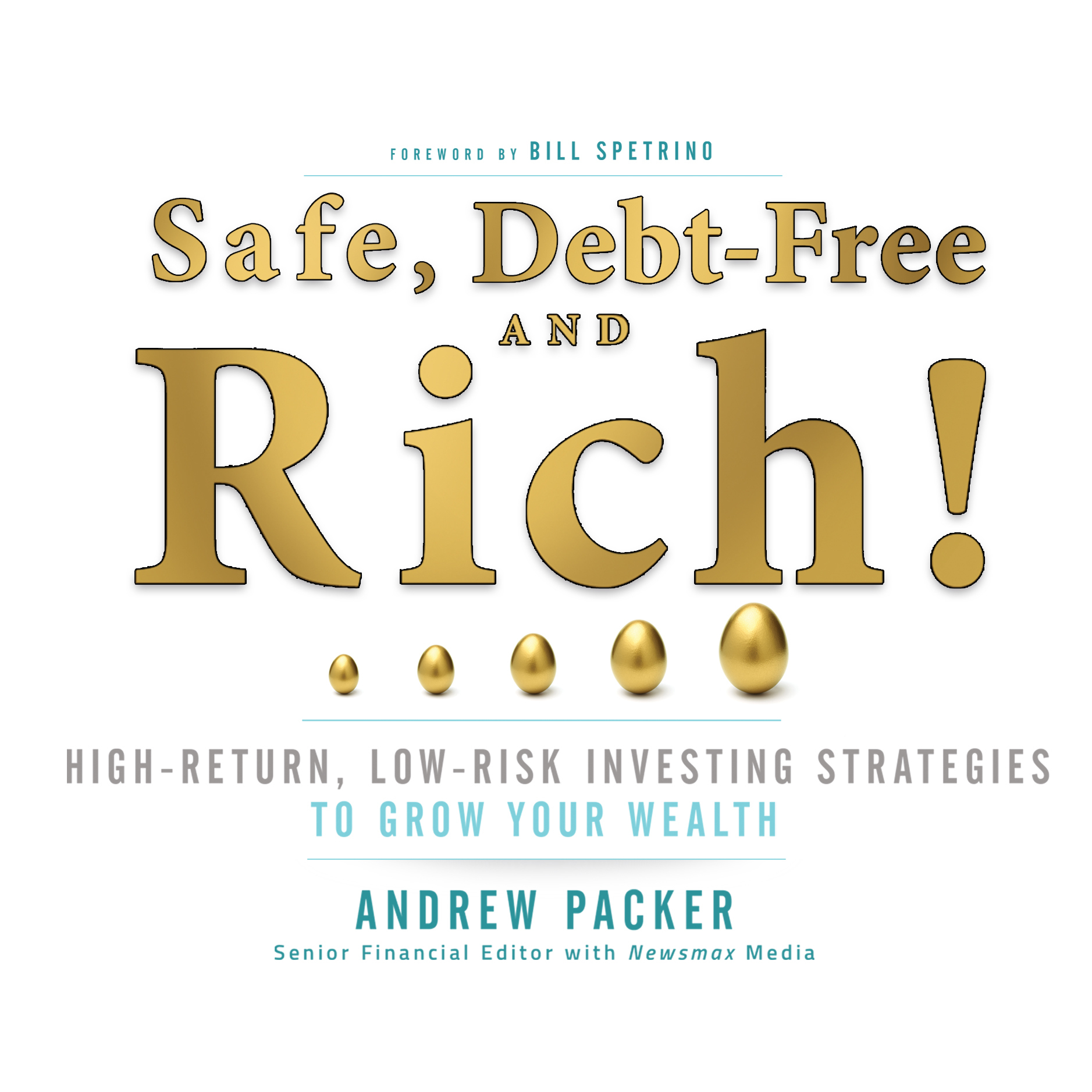 Printable Safe, Debt-Free, and Rich!: High-Return, Low-Risk Investing Strategies That Can Make You Wealthy Audiobook Cover Art