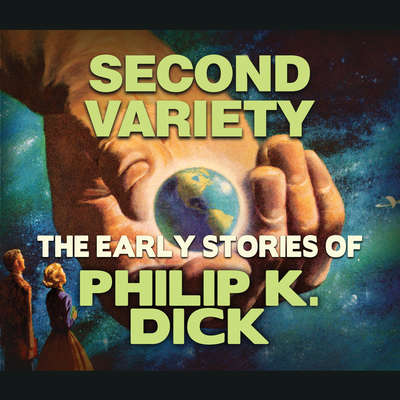 Second Variety Audiobook, by Philip K. Dick