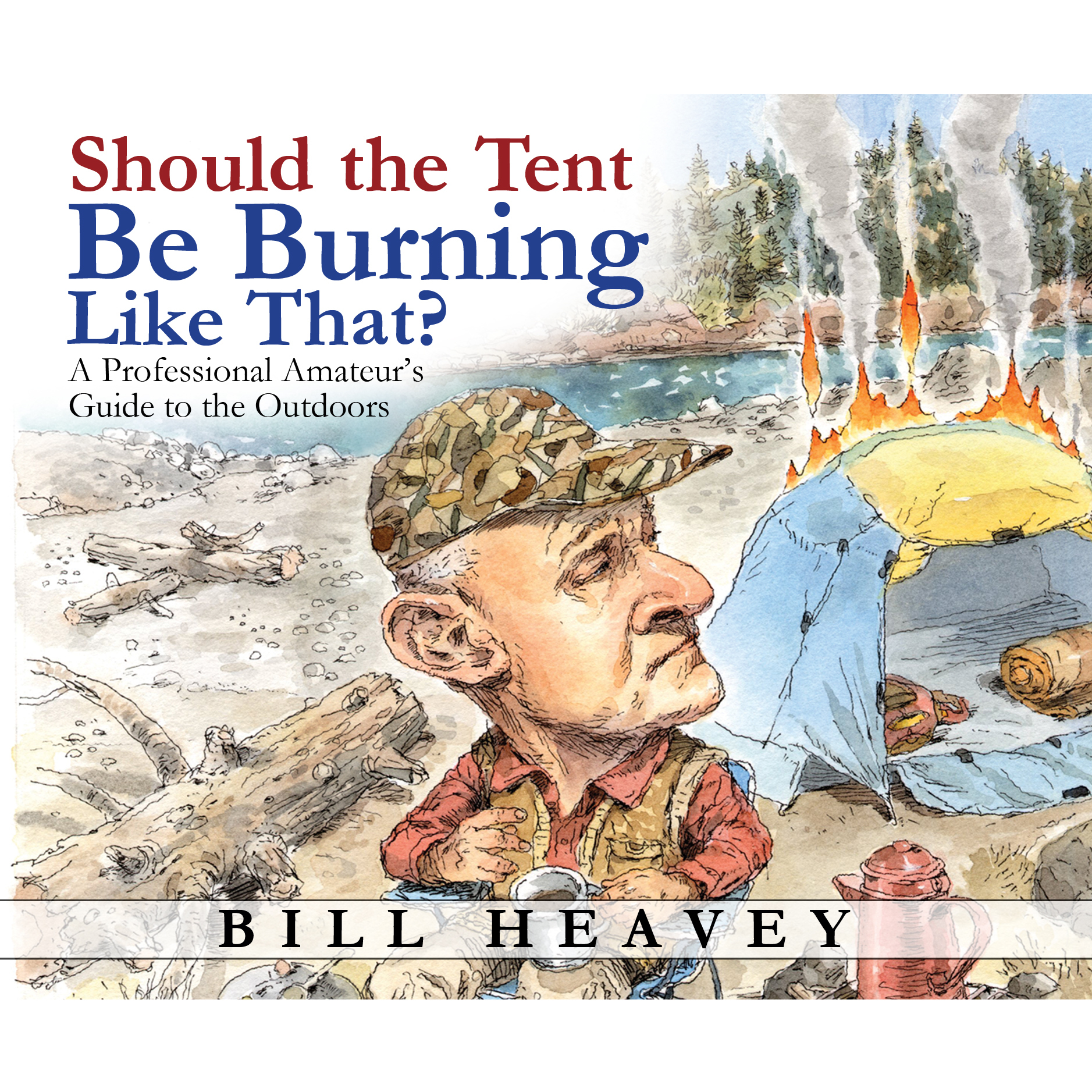 Printable Should the Tent Be Burning Like That?: A Professional Amateur's Guide to the Outdoors Audiobook Cover Art