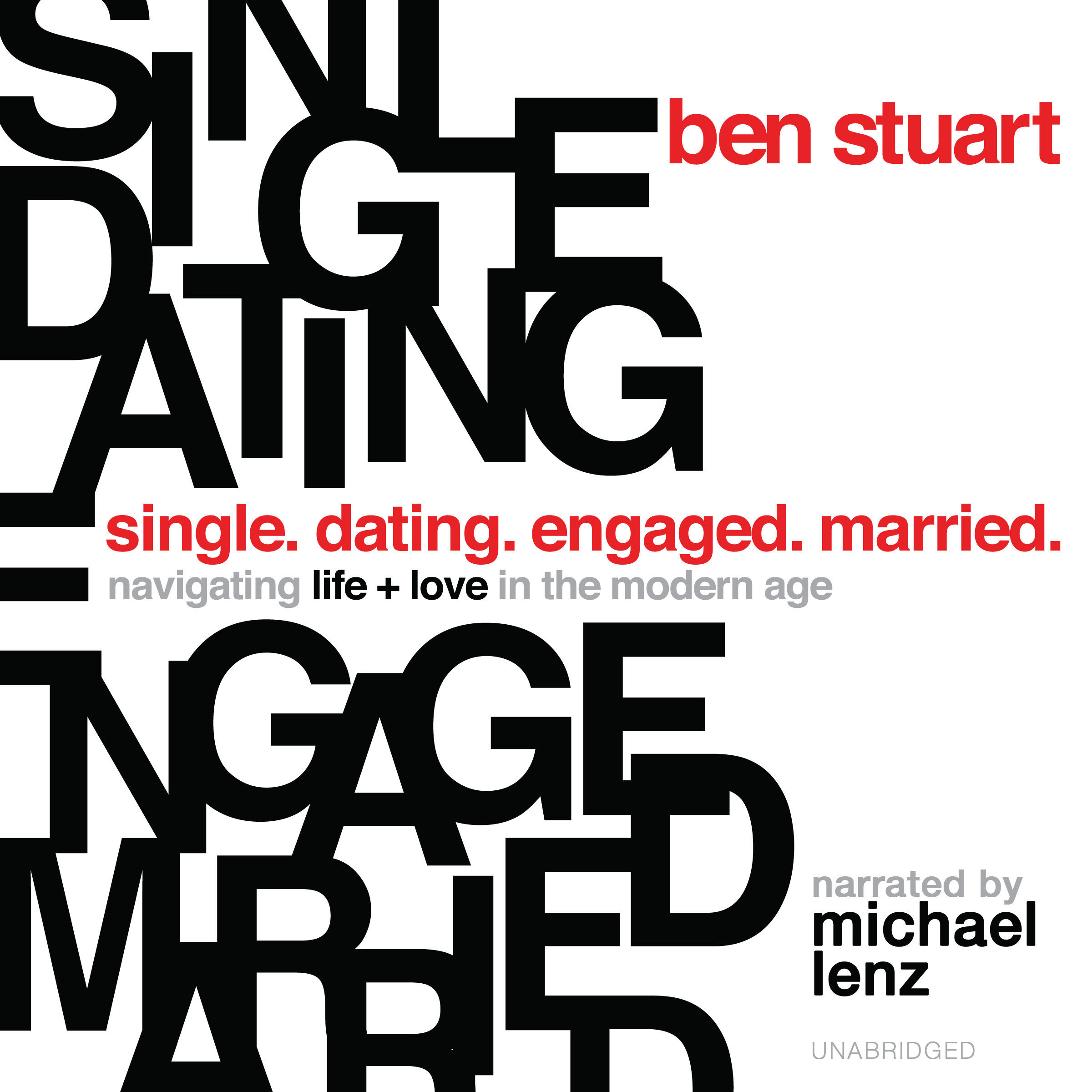 Printable Single, Dating, Engaged, Married: Navigating Life and Love in the Modern Age Audiobook Cover Art