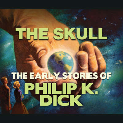 The Skull Audiobook, by Philip K. Dick