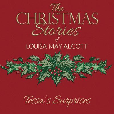 Tessas Surprises Audiobook, by Louisa May Alcott
