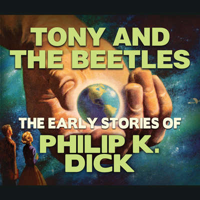Tony and the Beetles Audiobook, by Philip K. Dick