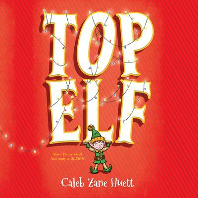 Top Elf Audiobook, by Caleb Zane Huett