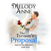 The Tycoons Proposal Audiobook, by Melody Anne