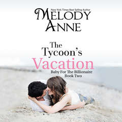 The Tycoons Vacation Audiobook, by Melody Anne