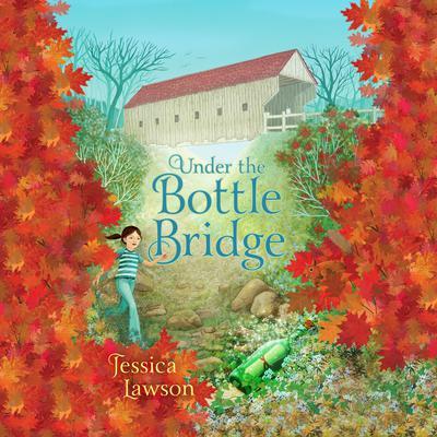 Under the Bottle Bridge Audiobook, by Jessica Lawson