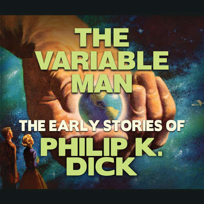 The Variable Man Audiobook, by Philip K. Dick