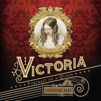 Victoria: Portrait of a Queen Audiobook, by Catherine Reef