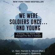 We Were Soldiers Once...and Young Audiobook, by Harold G. Moore