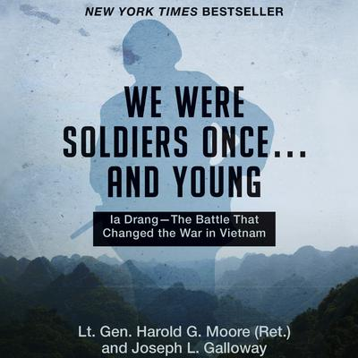 We Were Soldiers Once...and Young: Ia Drang—The Battle That Changed the War in Vietnam Audiobook, by Harold G. Moore
