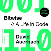 Bitwise: A Life in Code Audiobook, by David Auerbach|