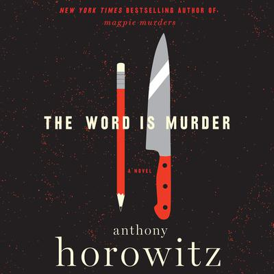 The Word Is Murder: A Novel Audiobook, by Anthony Horowitz