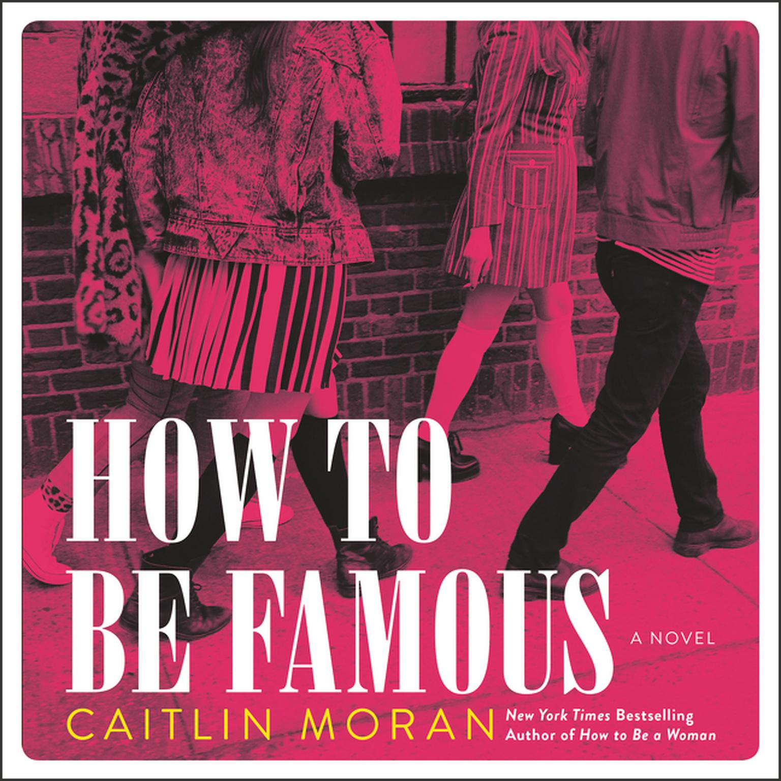 Printable How to Be Famous: A Novel Audiobook Cover Art