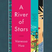 A River of Stars: A Novel Audiobook, by Vanessa Hua