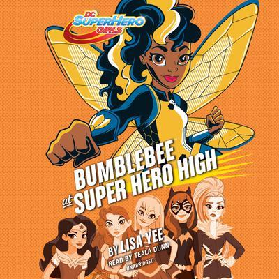 Bumblebee at Super Hero High (DC Super Hero Girls) Audiobook, by Lisa Yee