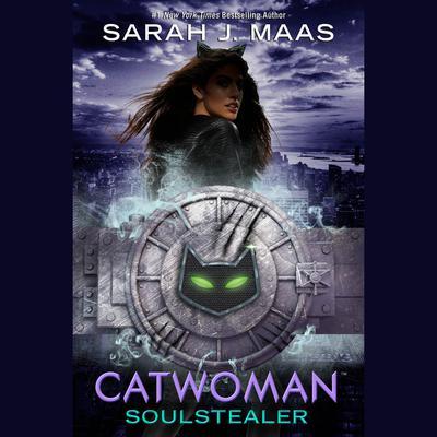 Catwoman: Soulstealer Audiobook, by Sarah J. Maas