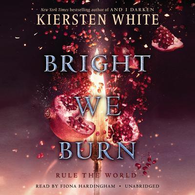 Bright We Burn Audiobook, by Kiersten White