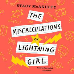 The Miscalculations of Lightning Girl Audiobook, by Stacy McAnulty