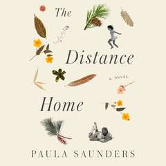 The Distance Home: A Novel Audiobook, by Paula Saunders