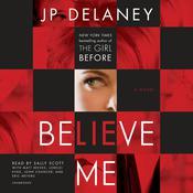 Believe Me: A Novel Audiobook, by JP Delaney