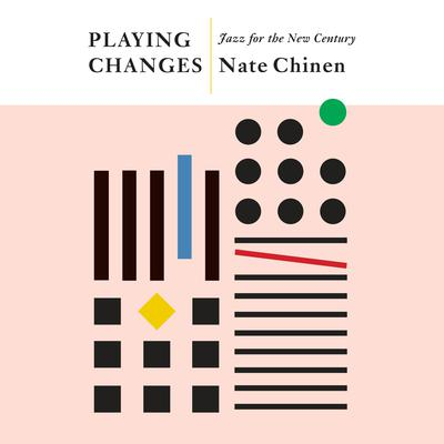 Playing Changes: Jazz for the New Century Audiobook, by Nate Chinen