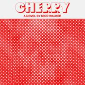 Cherry Audiobook, by Nico Walker