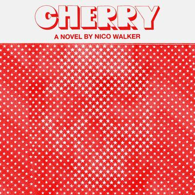 Cherry: A novel Audiobook, by Nico Walker