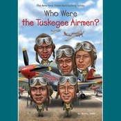 Who Were the Tuskegee Airmen? Audiobook, by Sherri L. Smith