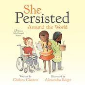 She Persisted Around the World: 13 Women Who Changed History Audiobook, by Chelsea Clinton