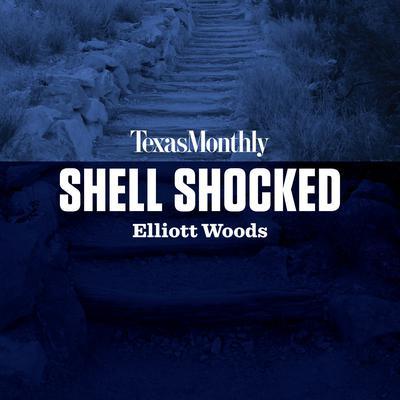 Shell Shocked Audiobook, by Elliott Woods