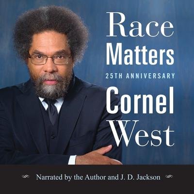 Race Matters, 25th Anniversary Audiobook, by Cornel West