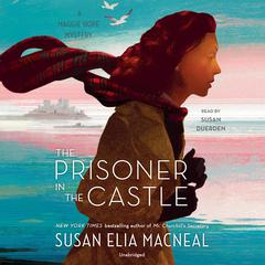 The Prisoner in the Castle: A Maggie Hope Mystery Audiobook, by Susan Elia MacNeal