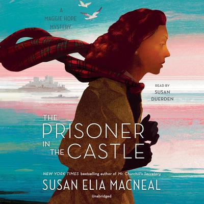 The Prisoner in the Castle: A Maggie Hope Mystery Audiobook, by