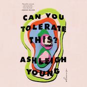 Can You Tolerate This?: Essays Audiobook, by Ashleigh Young
