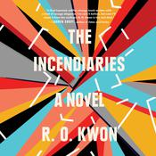 The Incendiaries: A Novel Audiobook, by R. O. Kwon
