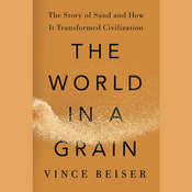 The World in a Grain Audiobook, by Vince Beiser