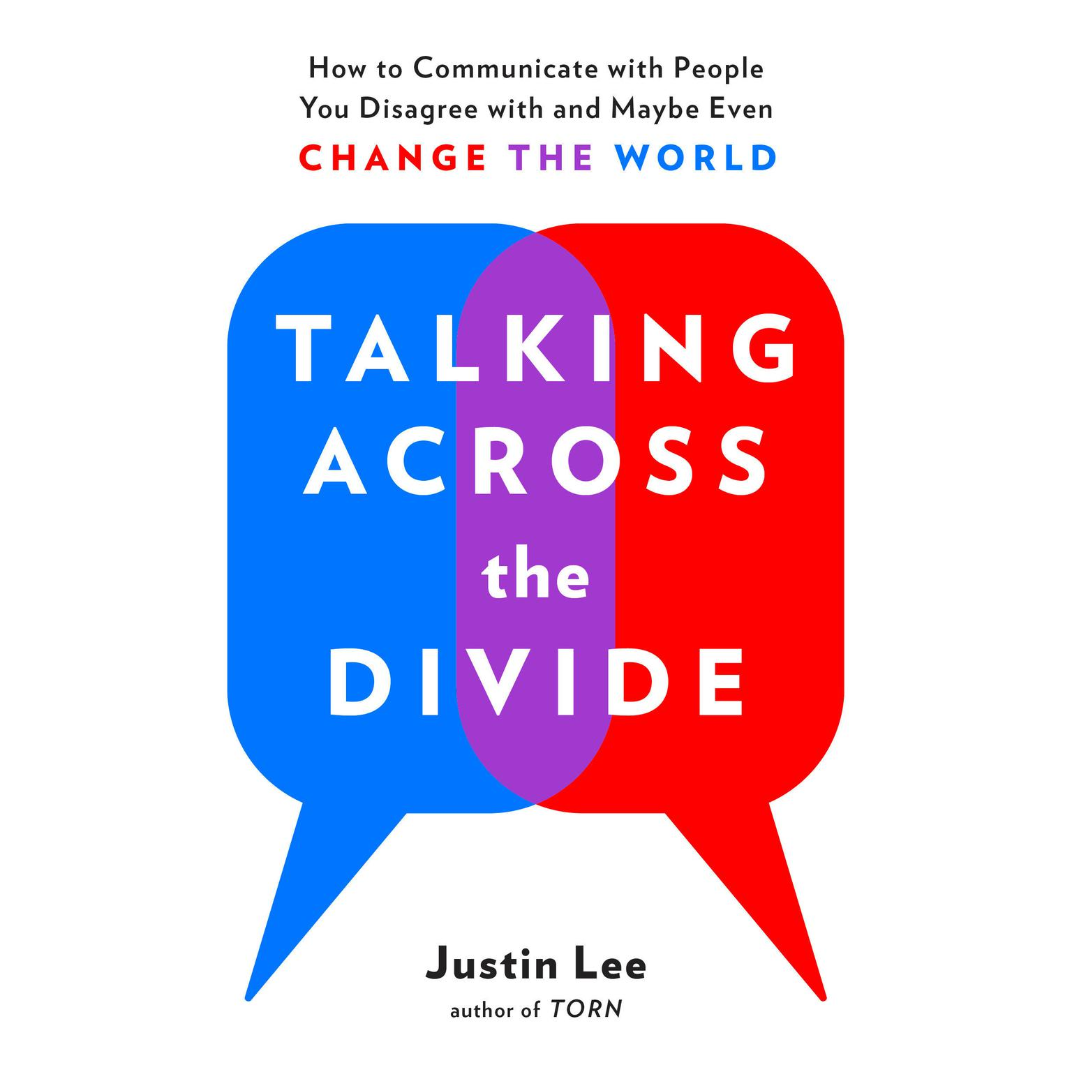 Printable Talking Across the Divide: How to Communicate with People You Disagree with and Maybe Even Change the World Audiobook Cover Art